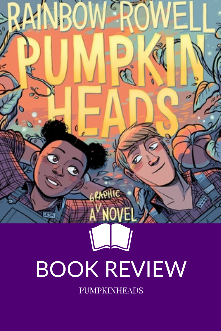 Pumpkinheads a Graphic Novel by Rainbow Rowell