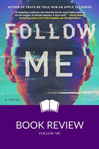 "Kathleen Barber's ""Follow Me"" shows us the danger of oversharing on social media."
