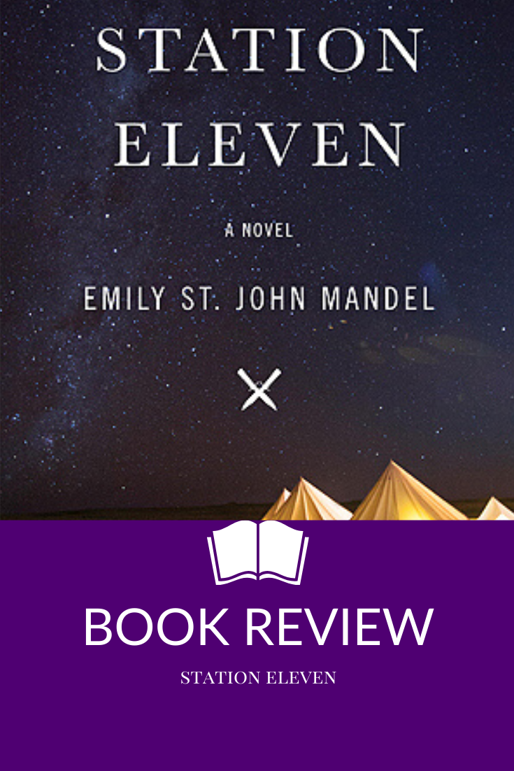 Station Eleven Emily St. John Mandel pandemic post-apocalypse book review