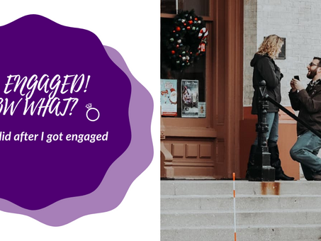 What I Did After I Got Engaged