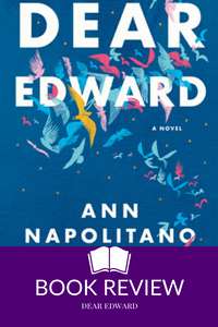 Dear Edwards by Ana Napolitano shows us how we can find new purpose in life.