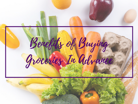 Benefits of Buying Groceries in Advance