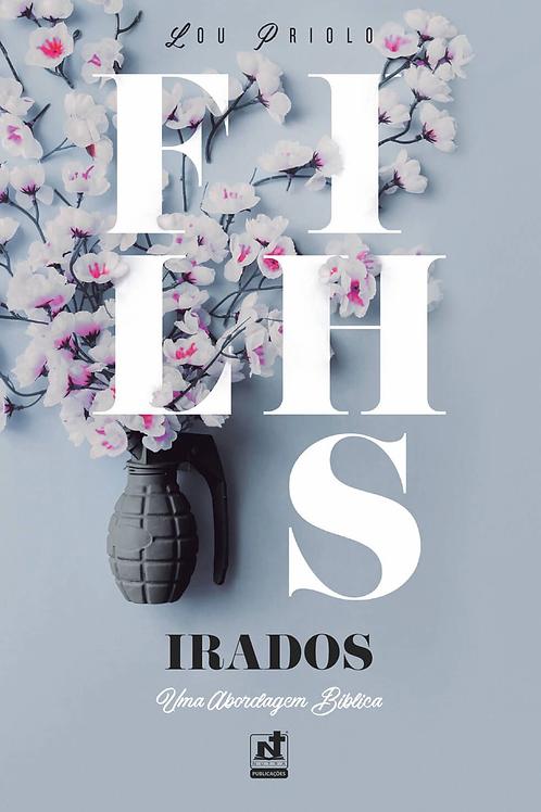 FILHOS IRADOS
