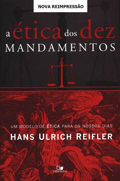 A Ética dos dez mandamentos