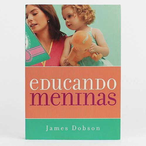EDUCANDO MENINAS James Dobson - J 1