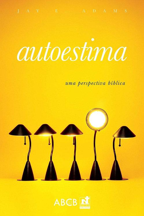 AUTOESTIMA - UMA PERSPECTIVA BÍBLICA