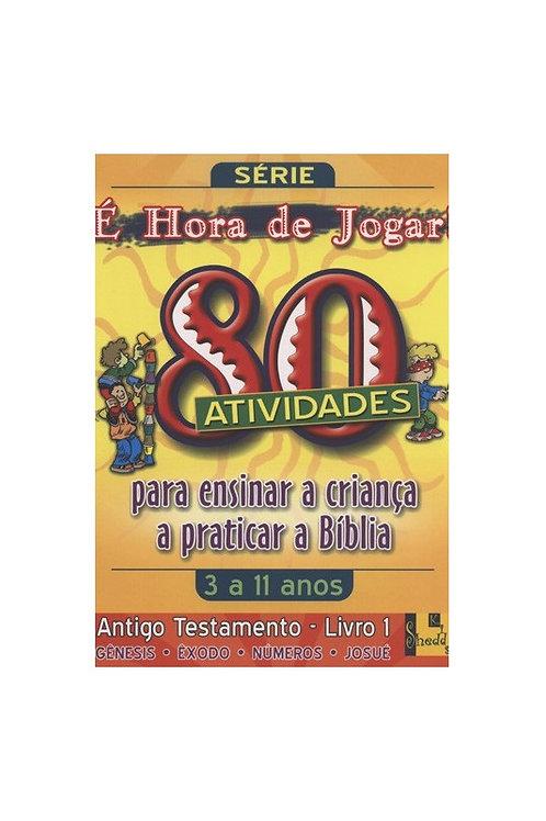 É hora de Jogar - A.T. 1 Gênesis à Josué - 80 Atividades