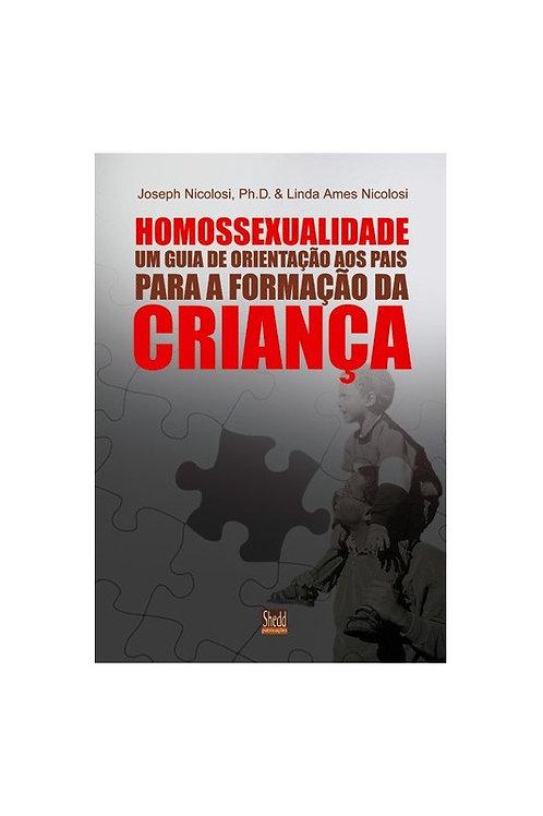 Homossexualidade: Guia de orientação aos pais para a formação da criança