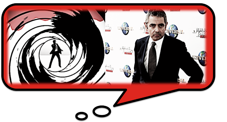 Have you hire James Bond or Johnny English?