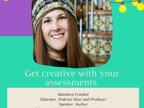 Get creative with your assessments featuring Batsheva Frankel