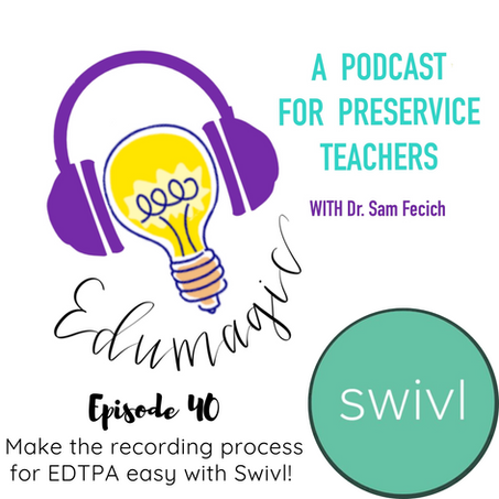 Make the recording process for EDTPA easy with Swivl!