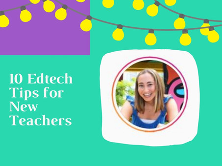10 edtech tips for new teachers