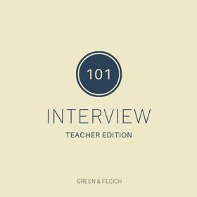 Interview 101: Teacher Edition