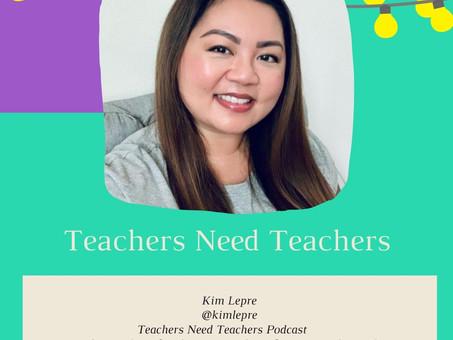 Teachers need Teachers with Kim Lepre