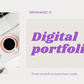 Digital Portfolios from scratch to interview ready