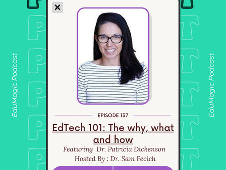 EdTech 101: The why what, and how featuring Dr. Patricia Dickenson