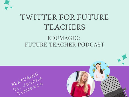 Twitter for Future Teachers Featuring 𝙳𝚛. 𝙹𝚘𝚊𝚗𝚗𝚊 𝚉𝚒𝚖𝚖𝚎𝚛𝚕𝚎