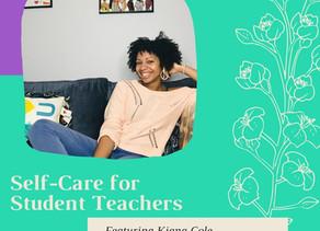 Self-Care for Student Teachers featuring Kiana Cole