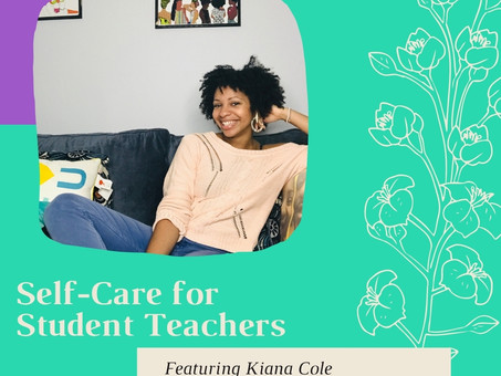 Self-Care for Student Teachers featuring Kiana Cole