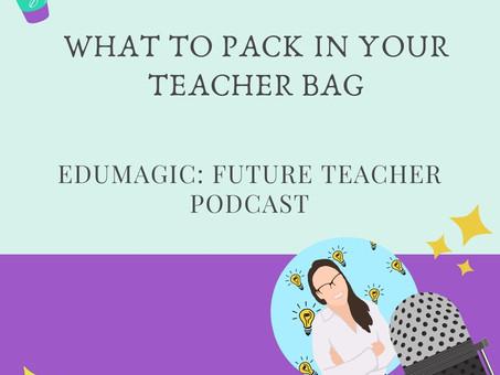 Pack your student teacher bag!