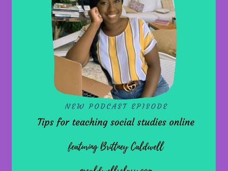 Teaching social studies online featuring Brittney Caldwell, MAT
