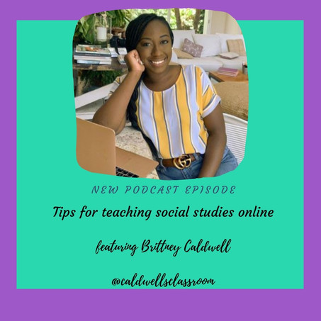 Teaching social studies online featuring Brittney Caldwell, MAT