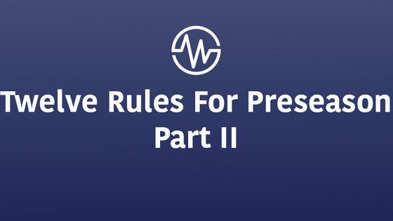 12 Rules For Preseason - Part II