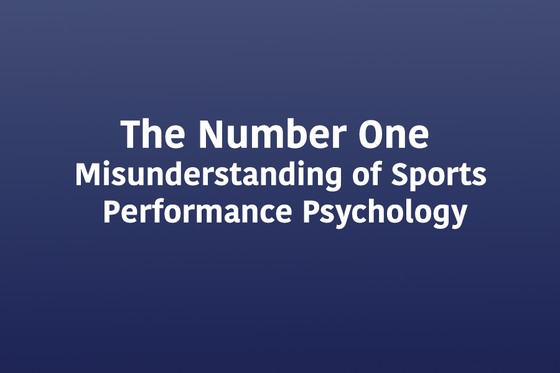 The Number ONE Misunderstanding of Performance Psychology