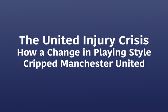 The United Injury Crisis: How a Change in Playing Style Crippled Manchester United