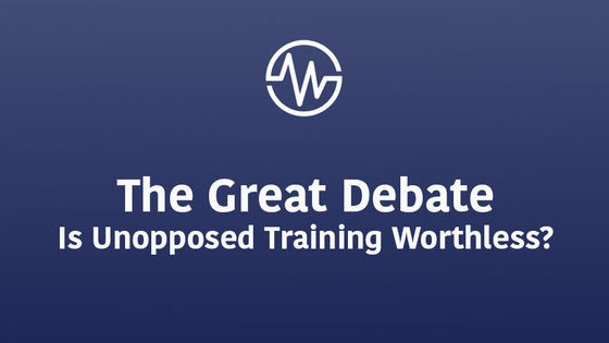 The Great Debate: Is Unopposed Training Worthless?
