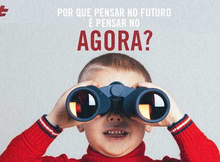 Por que pensar no futuro é pensar no agora?