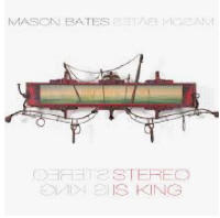 "Mason Bates:  Stereo is King (""Difficult Bamboo"")"