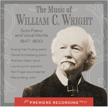 The Music of William C. Wright: Solo Piano and Vocal Works 1847-1893