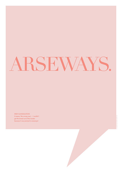Arseways poster, what does arseways mean, arseways means the wrong way, Irish word print
