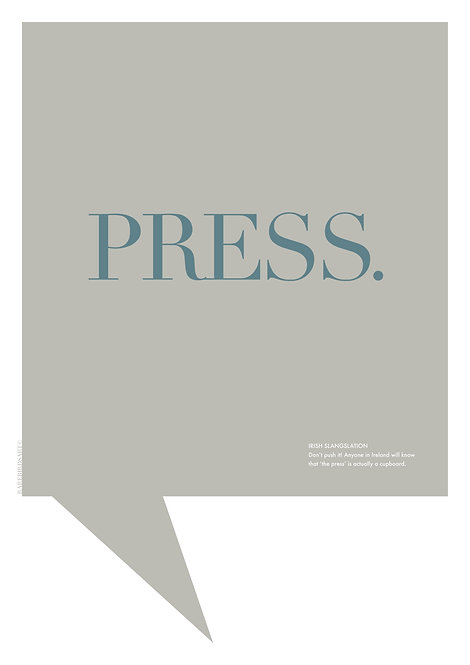The word 'Press' and the meaning Irish word posters, Irish word prints, Designed in Ireland