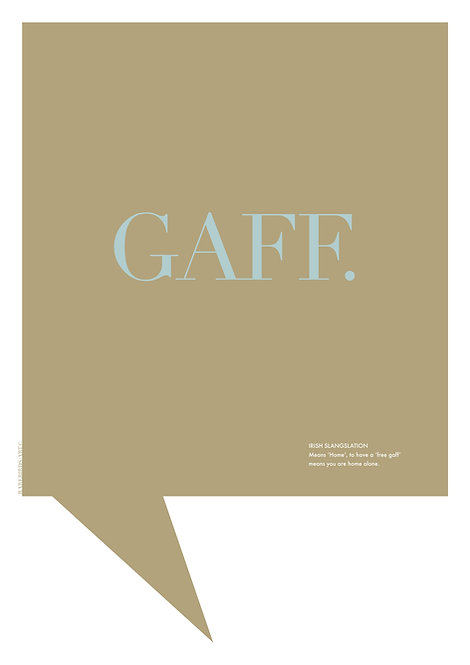 Graphic poster with Irish word 'Gaff' and the funny translation. Art print