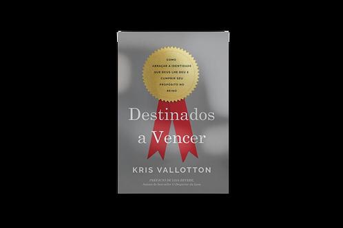 Destinados a Vencer, Kris Vallotton
