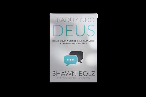 Traduzindo Deus, Shawn Bolz