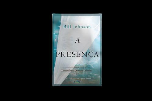 A Presença: Desvendando questões celestiais, Bill Johnson