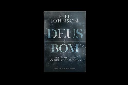 Deus É Bom, Bill Johnson