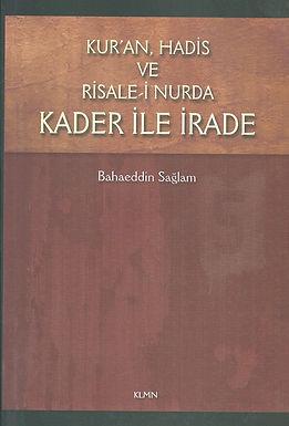 Kur'an, Hadis ve Risale-i Nur'da Kader ile İrade
