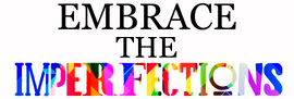 embrace the imperfections.png