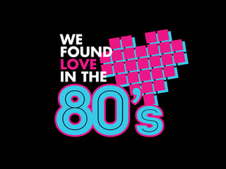 We Found Love In The 80s - Celebrating The Untold Love Stories Of The 1980s!