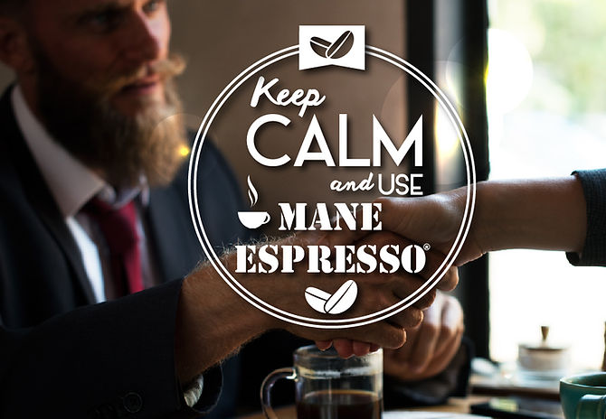 Keep Calm and Use Mane Espresso