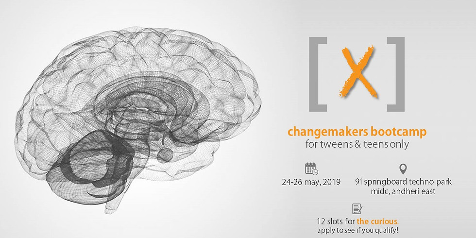 X.CHANGEMAKERS BOOTCAMP FOR TWEENS AND TEENS