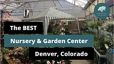 The BEST Nursery & Garden Center in Denver, Colorado