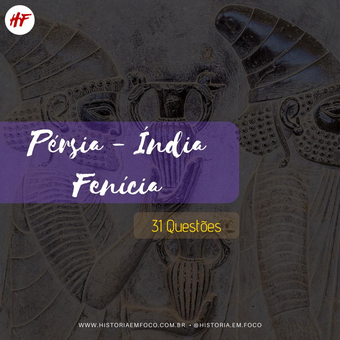 Pérsia, Índia e Fenícia