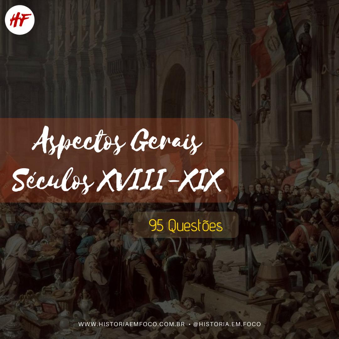 Aspectos Gerais Seculo XVIII e XIX