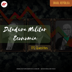 Ditadura Militar: Economia