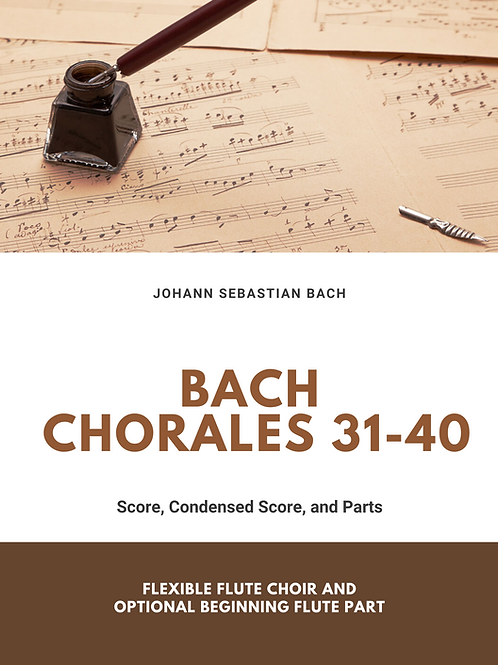 Bach Chorales 31-40 for Flexible Flute Ensemble